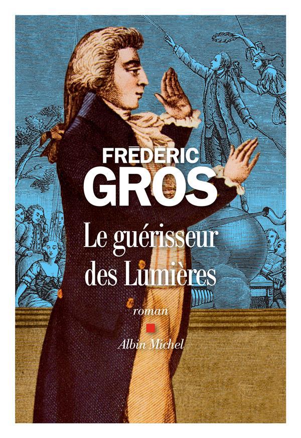 LE GUERISSEUR DES LUMIERES GROS FREDERIC ALBIN MICHEL
