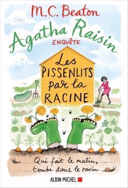 AGATHA RAISIN ENQUETE T.27  -  LES PISSENLITS PAR LA RACINE BEATON, M. C. NC