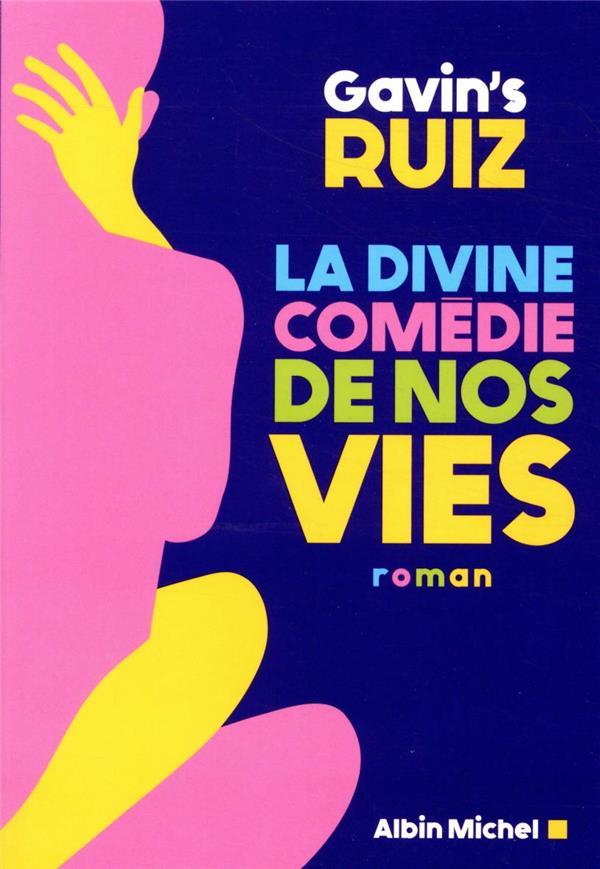 LA DIVINE COMEDIE DE NOS VIES CLEMENTE-RUIZ, GAVIN'S NC