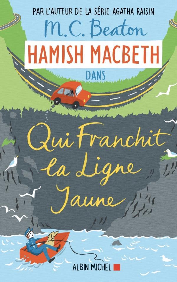 HAMISH MACBETH T.5  -  QUI FRANCHIT LA LIGNE JAUNE BEATON, M. C. ALBIN MICHEL