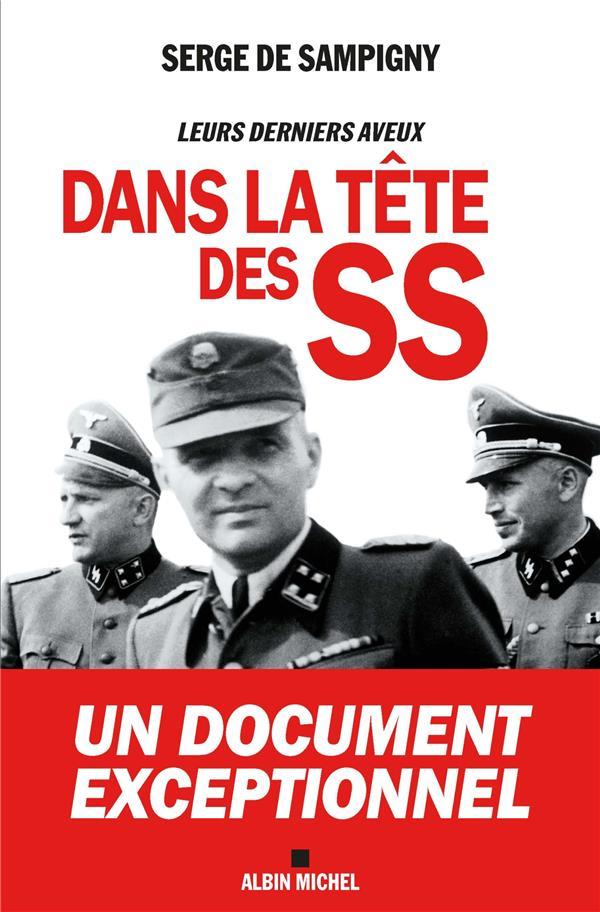 - DANS LA TETE DES SS - LEURS DERNIERS AVEUX