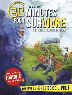 30 MINUTES POUR SURVIVRE  -  FORTNITE  -  L'ULTIME BATAILLE