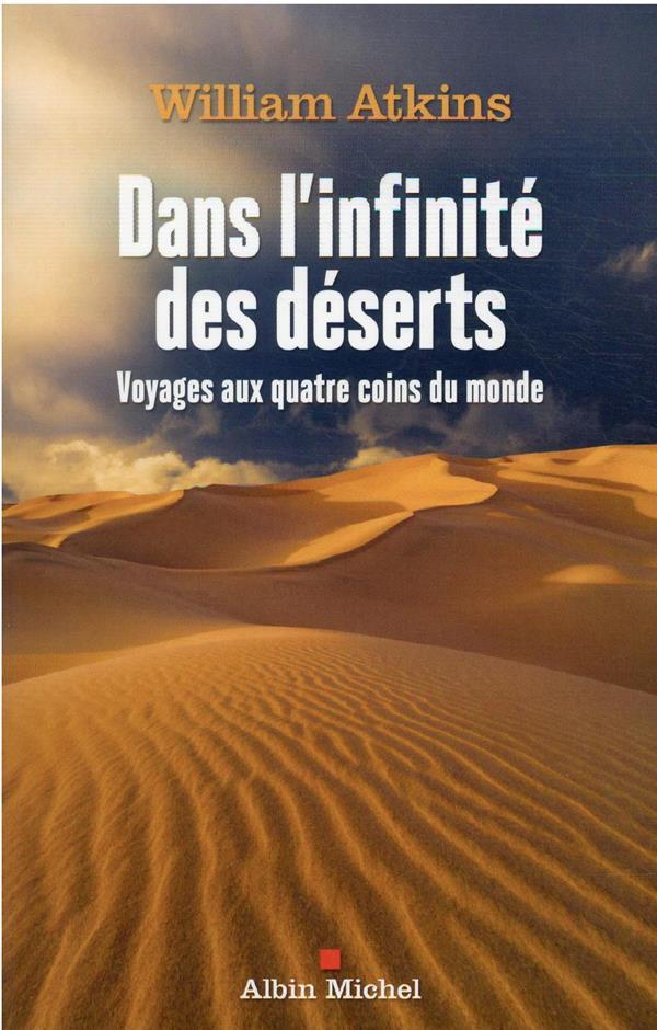 DANS L-INFINITE DES DESERTS - ATKINS WILLIAM ALBIN MICHEL