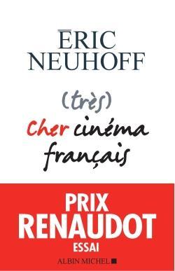 (TRES) CHER CINEMA FRANCAIS NEUHOFF ERIC ALBIN MICHEL