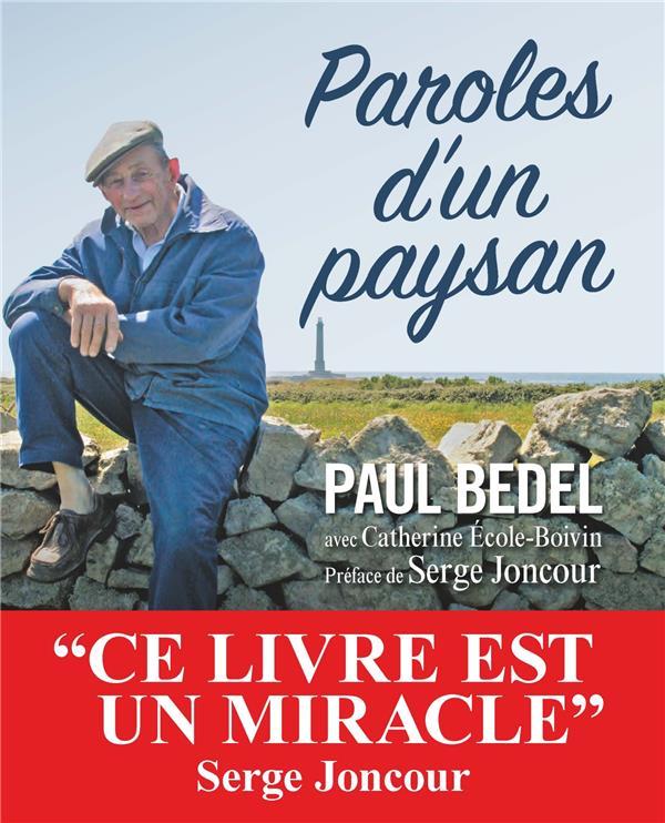 PAROLES D'UN PAYSAN - LE MONDE SELON PAUL BEDEL