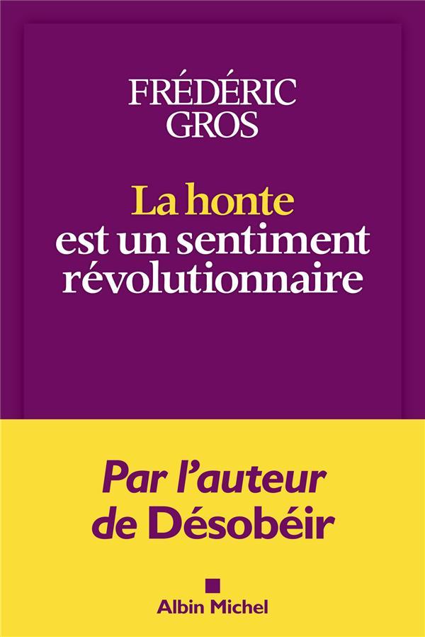 LA HONTE EST UN SENTIMENT REVOLUTIONNAIRE