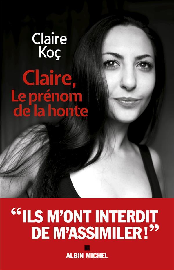CLAIRE, LE PRENOM DE LA HONTE KOC, CLAIRE ALBIN MICHEL