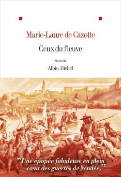 CEUX DU FLEUVE CAZOTTE MARIE-LAURE ALBIN MICHEL