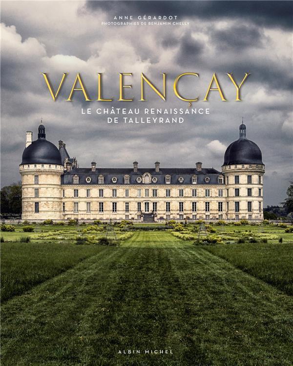 VALENCAY  -  LE CHATEAU RENAISSANCE DE TALLEYRAND
