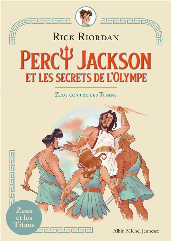 ZEUS CONTRE LES TITANS - PERCY JACKSON ET LES SECRETS DE L'OLYMPE - TOME 2