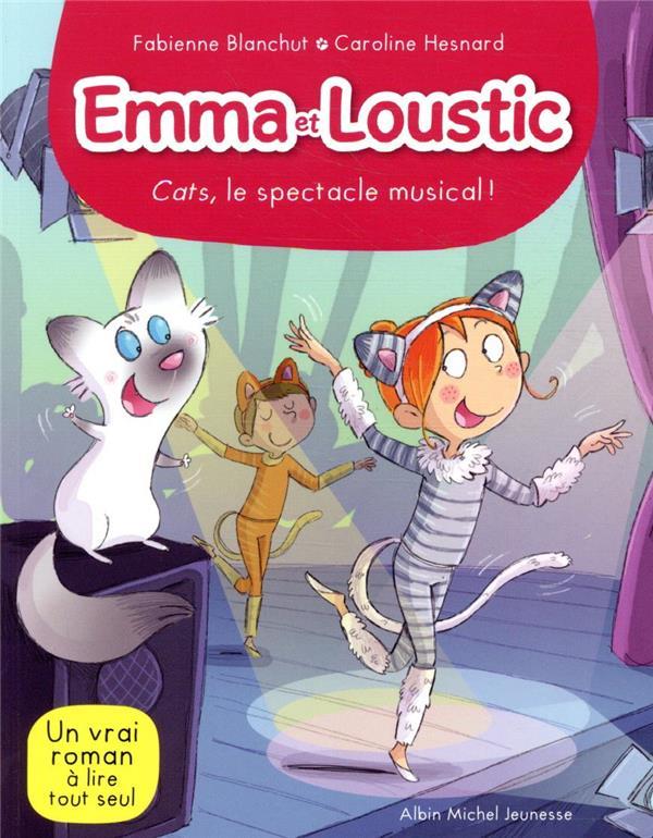 EMMA ET LOUSTIC T.16     CATS, LE SPECTACLE MUSICAL !