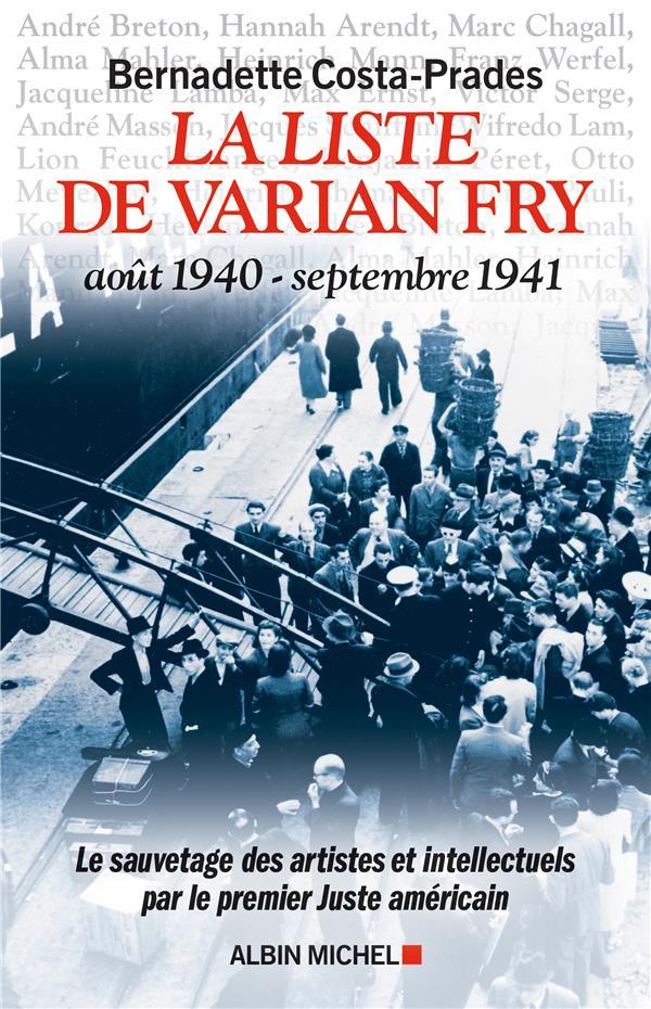 LA LISTE DE VARIAN FRY (AOUT 1940 - SEPTEMBRE 1941)  -  LE SAUVETAGE DES ARTISTES ET INTELLECTUELS PAR LE PREMIER JUSTE AMERICAIN