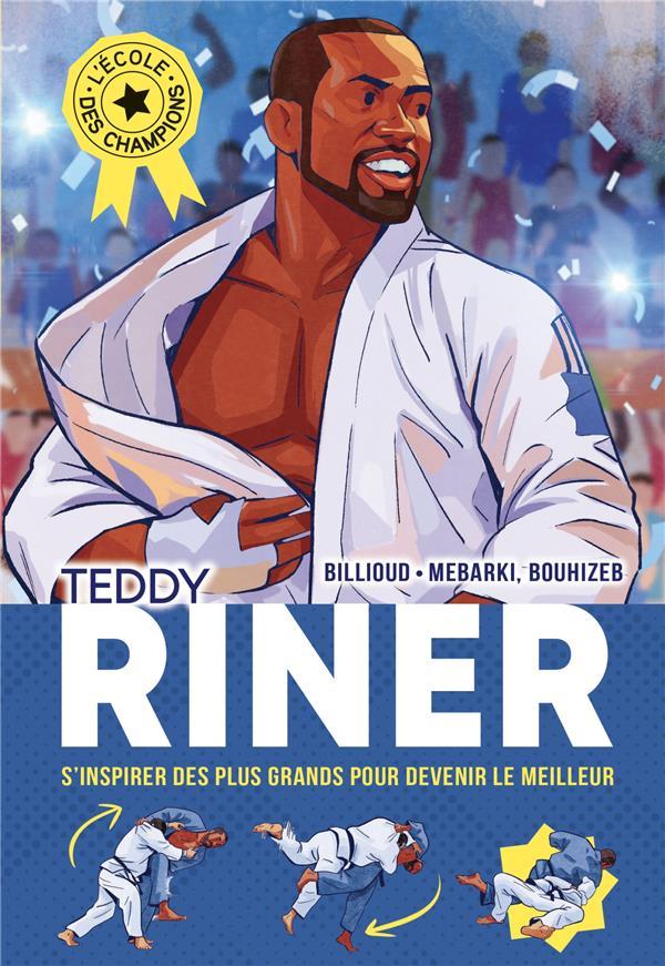 TEDDY RINER - L'ECOLE DES CHAMPIONS - TOME 1 BILLIOUD/BOUHIZEB ALBIN MICHEL