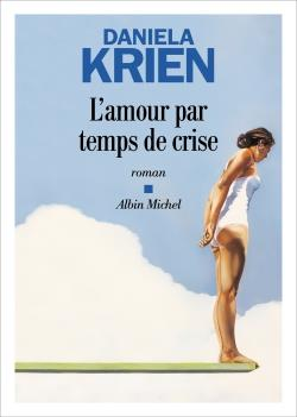 L'AMOUR PAR TEMPS DE CRISE KRIEN DANIELA ALBIN MICHEL