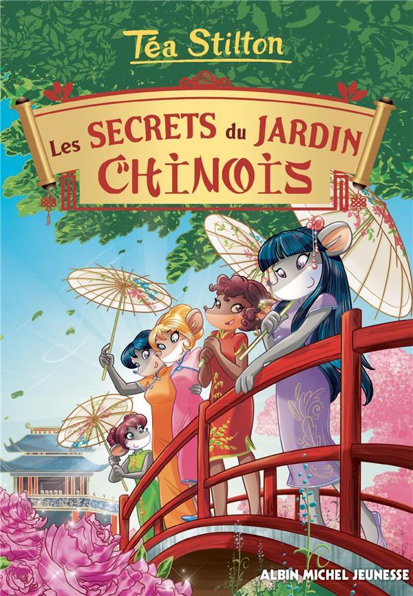 LES TEA SISTERS T.25  -  LES SECRETS DU JARDIN CHINOIS STILTON, TEA ALBIN MICHEL