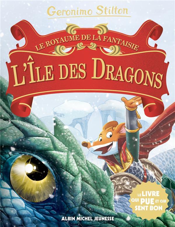 LE ROYAUME DE LA FANTAISIE T.12  -  L'ILE DES DRAGONS STILTON GERONIMO ALBIN MICHEL