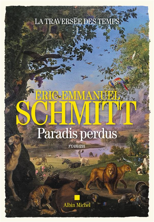 LA TRAVERSEE DES TEMPS T.1  -  PARADIS PERDUS SCHMITT E-E. ALBIN MICHEL