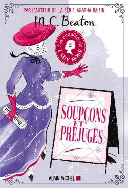 LES ENQUETES DE LADY ROSE T.2 : SOUPCONS ET PREJUGES BEATON M. C. ALBIN MICHEL