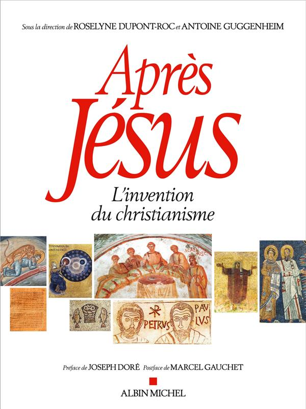 APRES JESUS     L'INVENTION DU CHRISTIANISME