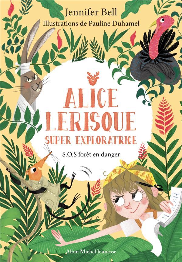 ALICE LERISQUE SUPER EXPLORATRICE T.1  -  S.O.S FORET EN DANGER