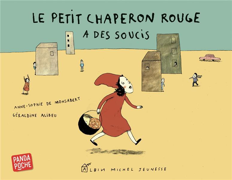 LE PETIT CHAPERON ROUGE A DES SOUCIS MONSABERT/ALIBEU ALBIN MICHEL