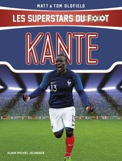 LES SUPERSTARS DU FOOT  -  KANTE OLDFIELD, MATT  ALBIN MICHEL