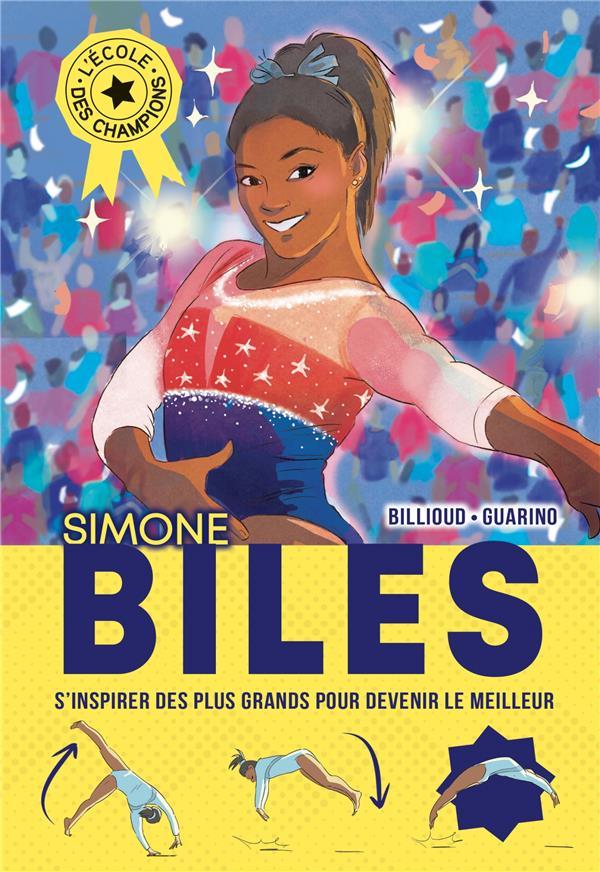 SIMONE BILES - L'ECOLE DES CHAMPIONS - TOME 2 BILLIOUD/GUARINO ALBIN MICHEL