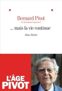 ... MAIS LA VIE CONTINUE PIVOT BERNARD ALBIN MICHEL
