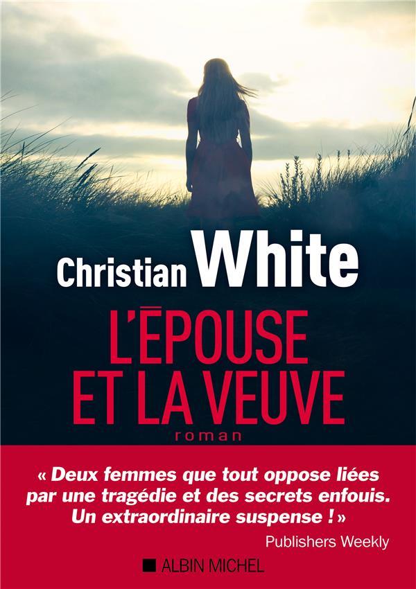 L'EPOUSE ET LA VEUVE WHITE CHRISTIAN ALBIN MICHEL