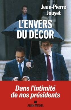 L'ENVERS DU DECOR  -  DANS L'INTIMITE DE NOS PRESIDENTS