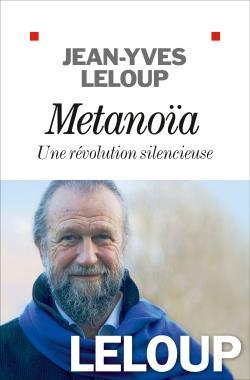 METANOIA, UNE REVOLUTION SILENCIEUSE LELOUP JEAN-YVES ALBIN MICHEL