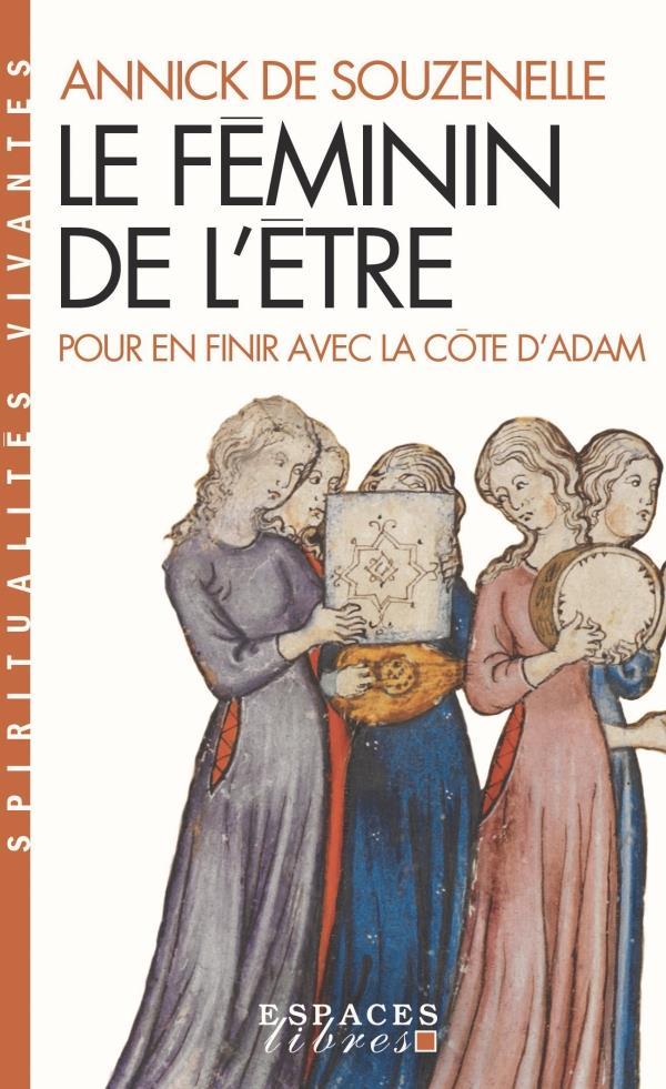 LE FEMININ DE L'ETRE - POUR EN FINIR AVEC LA COTE D'ADAM SOUZENELLE ANNICK ALBIN MICHEL