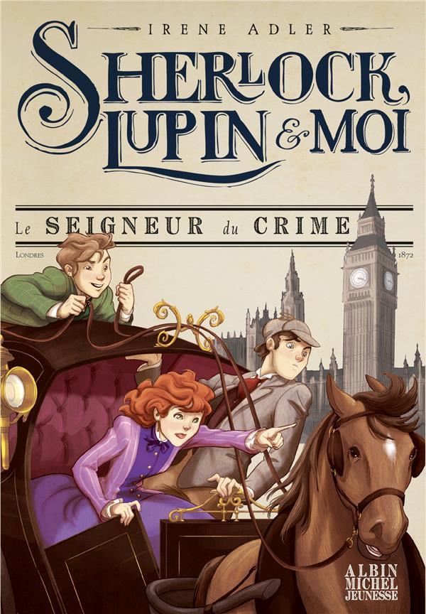 SHERLOCK, LUPIN et MOI T.10  -  LE SEIGNEUR DU CRIME