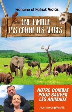 UNE FAMILLE PAS COMME LES AUTRES     NOTRE COMBAT POUR SAUVER LES ANIMAUX