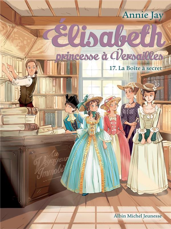 ELISABETH, PRINCESSE A VERSAILLES T.17  -  LA BOITE A SECRET JAY/DELRIEU ALBIN MICHEL