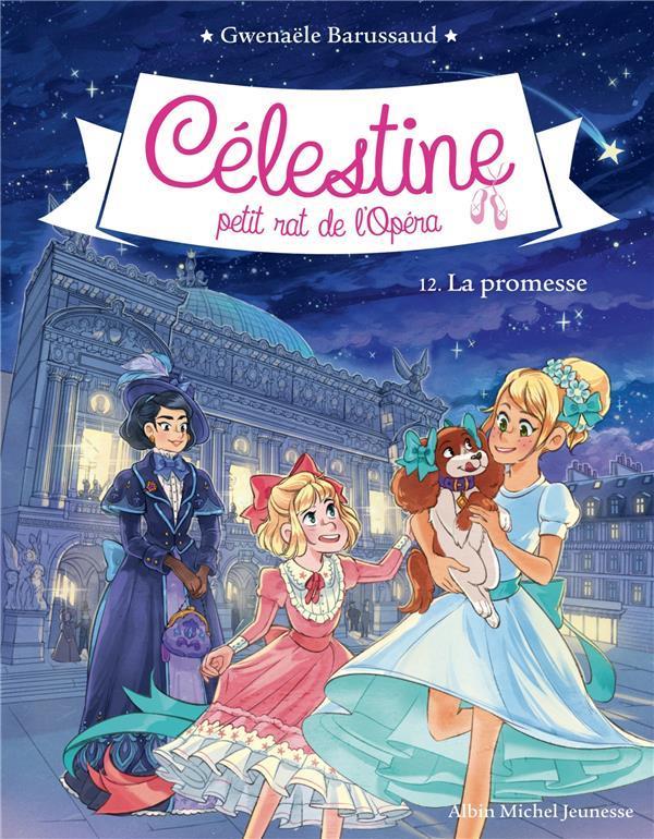 CELESTINE, PETIT RAT DE L'OPERA T.12  -  LA PROMESSE BARUSSAUD ALBIN MICHEL