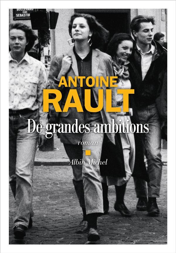 DE GRANDES AMBITIONS RAULT ANTOINE ALBIN MICHEL