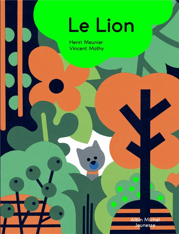 LE LION MEUNIER, HENRI  ALBIN MICHEL