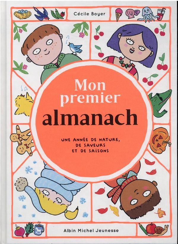 MON PREMIER ALMANACH : UNE ANNEE DE NATURE, DE SAVEURS ET DE SAISONS BOYER, CECILE ALBIN MICHEL