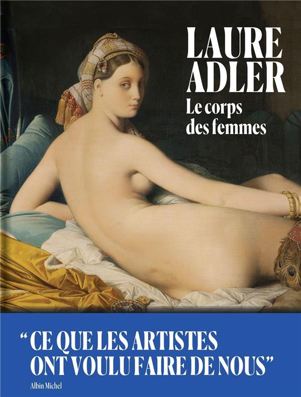 LE CORPS DES FEMMES  -  CE QUE LES ARTISTES ONT VOULU FAIRE DE NOUS