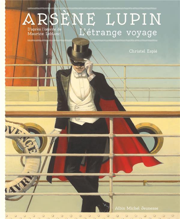 ARSENE LUPIN - L-ETRANGE VOYAG LEBLANC/ESPIE ALBIN MICHEL