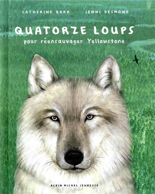 QUATORZE LOUPS  -  POUR REENSAUVAGER YELLOWSTONE BARR, CATHERINE  ALBIN MICHEL