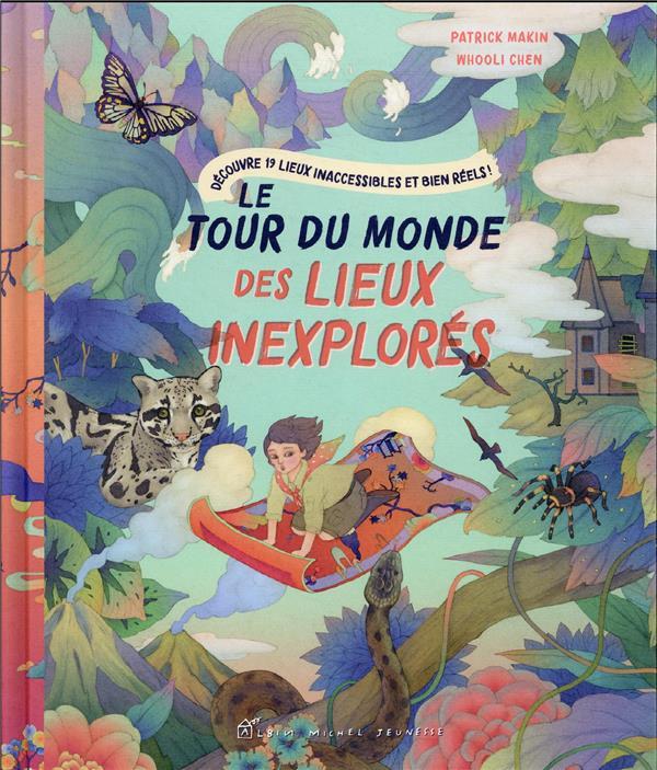 LE TOUR DU MONDE DES LIEUX INEXPLORES