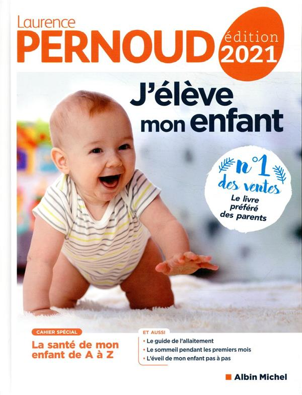 J'ELEVE MON ENFANT (EDITION 2021) PERNOUD, LAURENCE ALBIN MICHEL