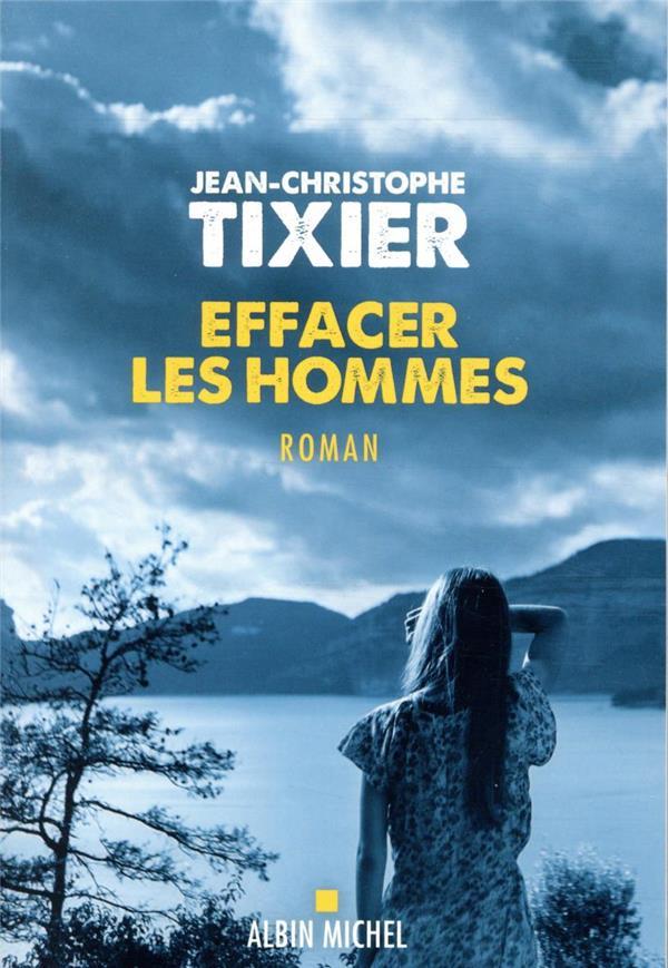 EFFACER LES HOMMES TIXIER J-C. ALBIN MICHEL