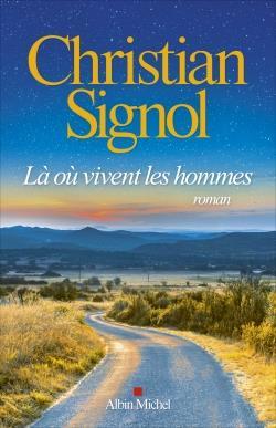 LA OU VIVENT LES HOMMES SIGNOL, CHRISTIAN ALBIN MICHEL
