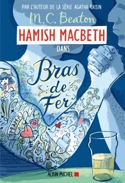 HAMISH MACBETH 12 - BRAS DE FE BEATON M. C. ALBIN MICHEL