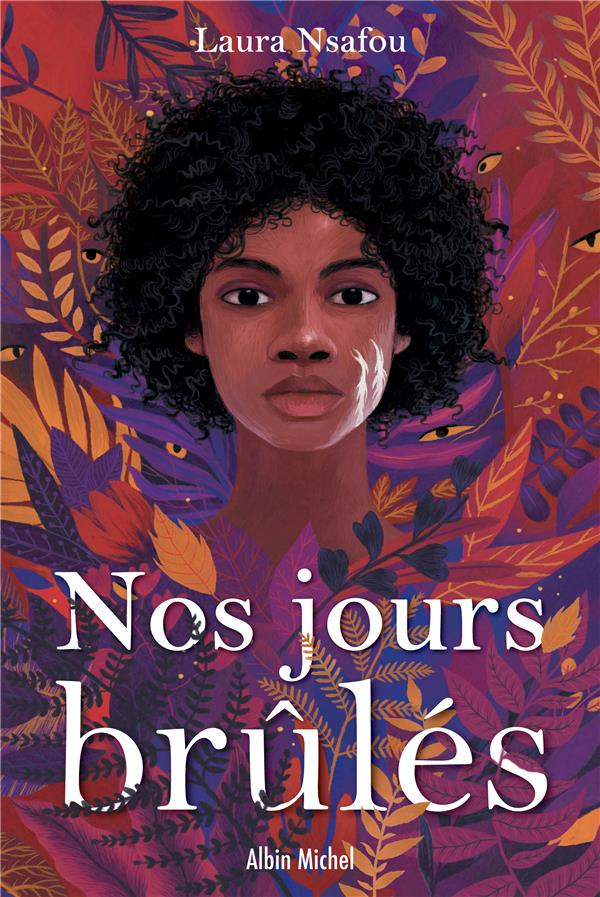NOS JOURS BRULES - TOME 1 NSAFOU, LAURA ALBIN MICHEL
