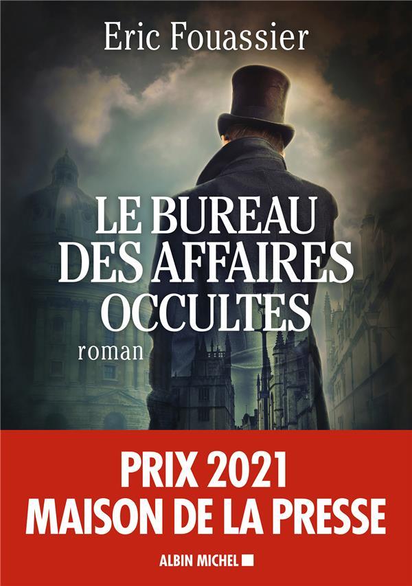 LE BUREAU DES AFFAIRES OCCULTES FOUASSIER, ERIC ALBIN MICHEL