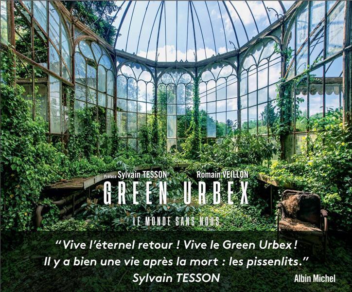 GREEN URBEX - LE MONDE SANS NOUS